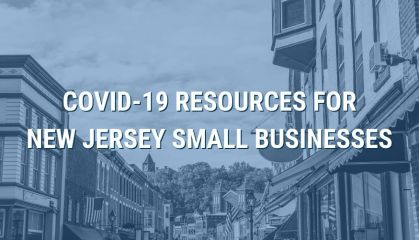 COVID-19 RESOURCES FOR NEW JERSEY SMALL BUSINESSES